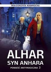Alhar, syn Anhara. Powieść antymagiczna 2