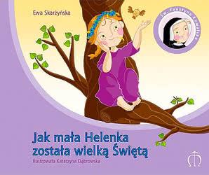 Jak mała Helenka została wielką Świętą