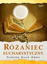 Różaniec Eucharystyczny zRÓŻAŃCEM