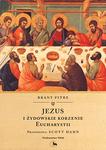 Jezus iżydowskie korzenie Eucharystii