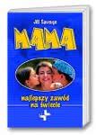 Mama - najlepszy zaw�d na �wiecie