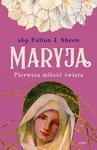 Maryja. Pierwsza miłość świata