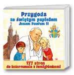 Przygoda ze świętym Papieżem Janem Pawłem II