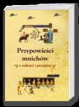 Przypowie�ci mnich�w - omi�o�ci iprzyja�ni