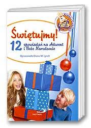 Świętujmy! 12 opowiadań na Adwent iBoże Narodzenie