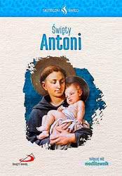 Święty Antoni - Skuteczni święci