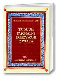Triduum Paschalne przeżywane zwiarą