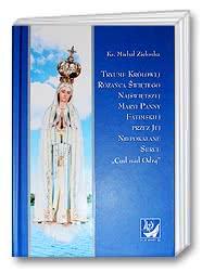 Tryumf Królowej Różańca Świętego Najświętszej Maryi Panny Fatimskiej przez Jej Niepokalane S