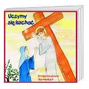 Uczymy się kochać - Droga krzyżowa dla młodych