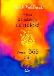 Wiara znadzieją na miłość przez 365 dni