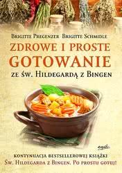 Zdrowe iproste gotowanie ze Św. Hildegardą zBingen